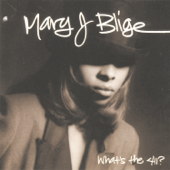 What's The 411?-Mary J. Blige