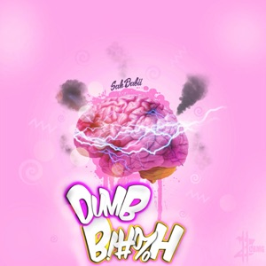 Dumb Bitch - Single Mp3 Download