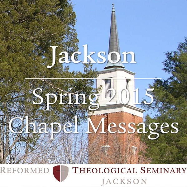 Spring 2015 RTS Jackson Chapel Messages