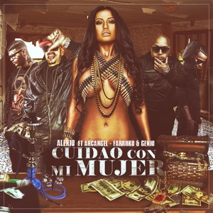 Cuidao Con Mi Mujer (feat. Arcangel, Farruko & Genio) - Single Mp3 Download