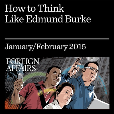 How to Think like Edmund Burke: Debating the Philosopher's Complex Legacy (Unabridged)