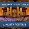 A Mighty Fortress, Mormon Tabernacle Choir