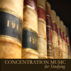 Concentration Music Ensemble - Concentration Music for Studying - Instrumental Study Music for Exam Study, to Focus on Learning, Improve Concentration and Brain Power  artwork
