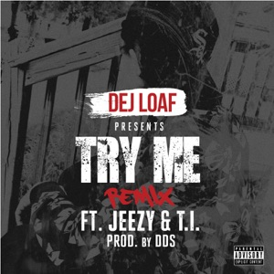 DeJ Loaf - Try Me Remix feat. Jeezy & T.I.