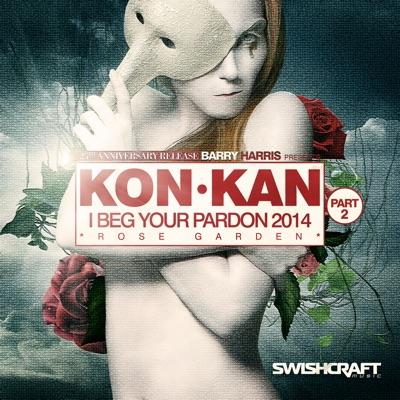 I Beg Your Pardon '14 (Part 2) - EP - Kon Kan