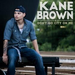 View album Kane Brown - Don't Go City on Me - Single