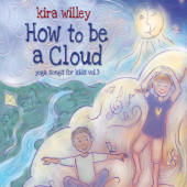 How to be a Cloud: Yoga Songs for Kids, Vol. 3