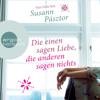 Susann Pásztor - Die einen sagen Liebe, die anderen sagen nichts Grafik
