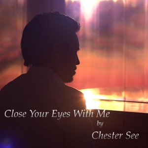 Chester See - Close Your Eyes With Me - Line Dance Music