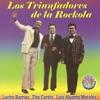 Los Triunfadores de la Rockola, Tito Cortés, Lucho Barrios & Luis Abanto Morales