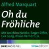 Oh du Fröhliche. Geschichte eines Weihnachtsliedes - Alfred Marquart
