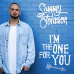 Sammy Johnson - I'm the One for You