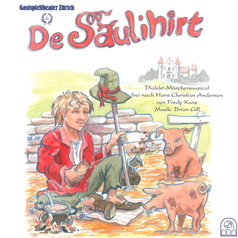 De Säulihirt (Dialekt-Märchenmusical frei nach Hans Christian Andersen)