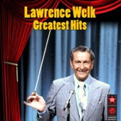 Lawrence Welk - Bubbles in the Wine