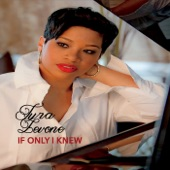 Tyra Levone - If Only I Knew
