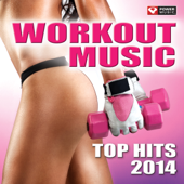 Workout Music - Top Hits 2014 (60 Min Non-Stop Workout Mix [130 BPM])