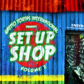Ghetto Youths International presents Set Up Shop, Vol. 2