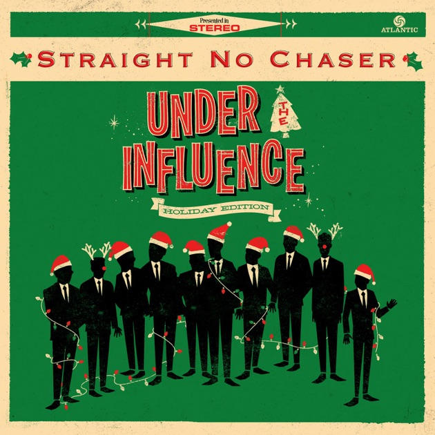 Under the Influence: Holiday Edition by Straight No Chaser on ...