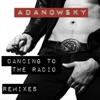 Dancing To The Radio Remixes - Single
