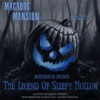 Macabre Mansion Presents... The Legend of Sleepy Hollow (Dramatized)