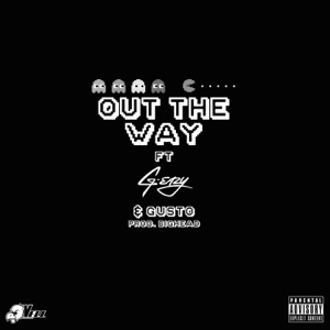 Out the Way (feat. G-Eazy & Gusto) - Single Mp3 Download