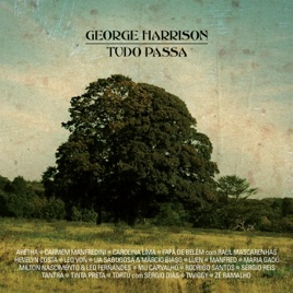 Tudo Passa George Harrison All Things Must Pass Tribute Various Artists