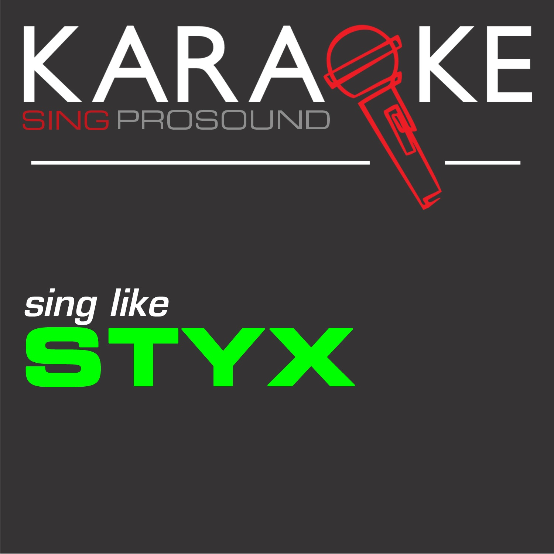 Karaoke in the Style of Styx - Single