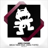 Break Them (feat. Anna Yvette) - Aero Chord