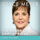 The Power of Simple Prayer (feat. Joyce Meyer)