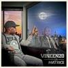 La matrice, Vincenzo