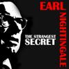 Earl Nightingale: The Strangest Secret - Earl Nightingale