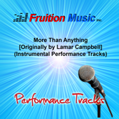More Than Anything (Medium Key) [Originally Performed By Lamar Campbell] [Instrumental Track]-Fruition Music Inc.