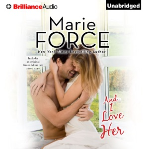 And I Love Her: A Green Mountain Romance, Book 4 (Unabridged)