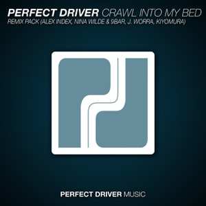Perfect Driver - Crawl Into My Bed