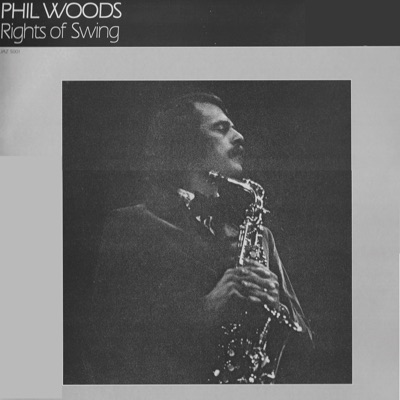 Rites of Swing - Phil Woods