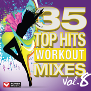 35 Top Hits, Vol. 8 - Workout Mixes (Unmixed Workout Music Ideal for Gym, Jogging, Running, Cycling, Cardio and Fitness) - Power Music Workout - Power Music Workout