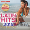 Latin Hits 2015 Club Edition - 60 Latin Music Hits - Various Artists