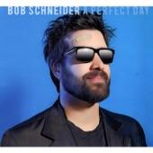 Bob Schneider - Peaches