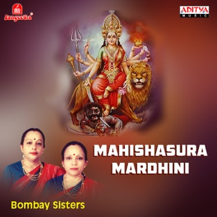 Mahishasura Mardhini – Bombay Sisters