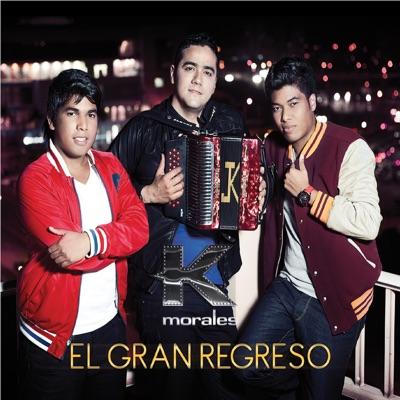 El Gran Regreso - Los K Morales