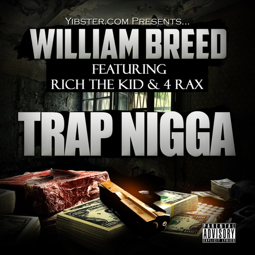 William Breed - Trap N***a (feat. Rich The Kid & 4 Rax) - Single