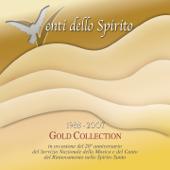 Venti dello spirito (Gold Collection, 1988-2007) [In occasione del 20 anniversario del Servizio Nazionale della Musica e del Canto del Rinnovamento nello Spirito Santo]
