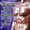 Aerobic Body Workout with EDM