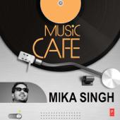 Music Cafe Mika Singh