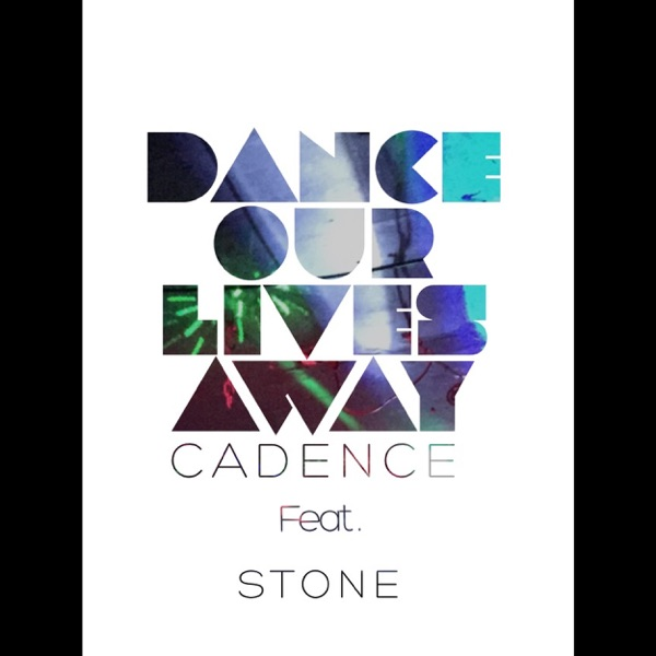 Dance Our Lives Away (feat. Stone) - Single