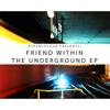 The Underground EP - Friend Within