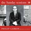 Philip Larkin - The Sunday Sessions (Unabridged) artwork