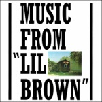 Music from Lil Brown (Remastered)