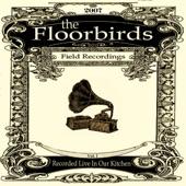 The Floorbirds - Moonshiner