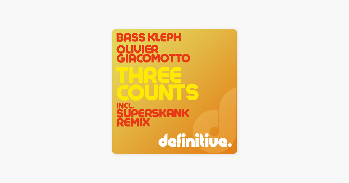 Three Counts - Single by Olivier Giacomotto & Bass Kleph